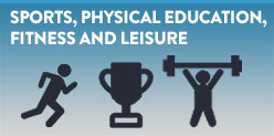 Sports, Physical Education, Fitness and Leisure